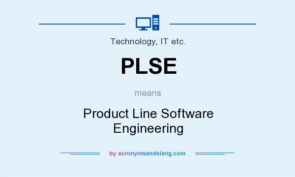 What does PLSE mean? It stands for Product Line Software Engineering