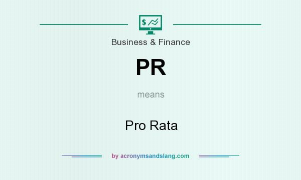 What does PR mean? It stands for Pro Rata