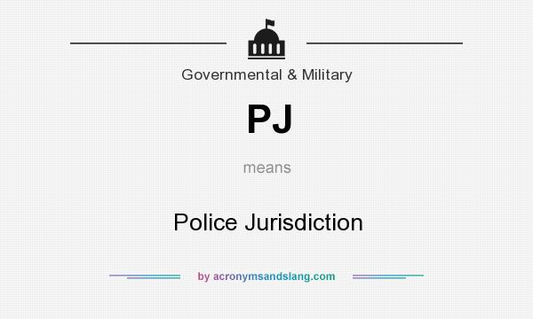 What does PJ mean? It stands for Police Jurisdiction