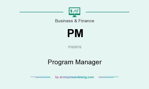 What does PM mean? It stands for Program Manager
