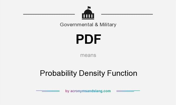 What does PDF mean? It stands for Probability Density Function