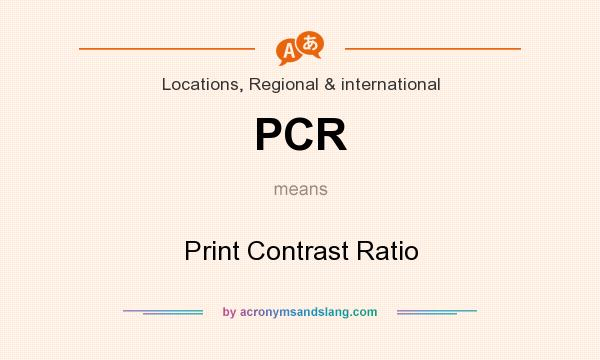 What does PCR mean? It stands for Print Contrast Ratio