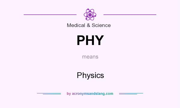 What does PHY mean? It stands for Physics