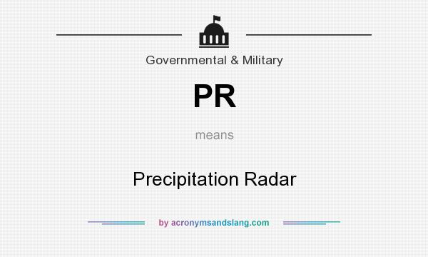 What does PR mean? It stands for Precipitation Radar