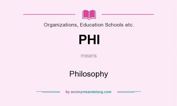 What does PHI mean? It stands for Philosophy