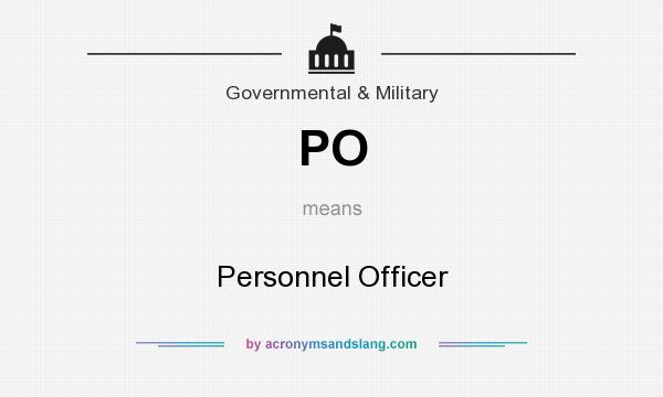 What does PO mean? It stands for Personnel Officer