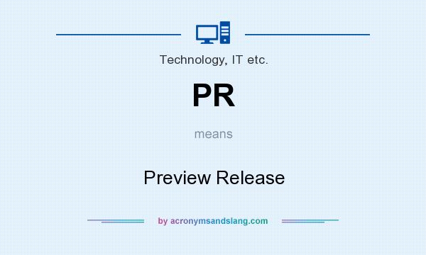 What does PR mean? It stands for Preview Release