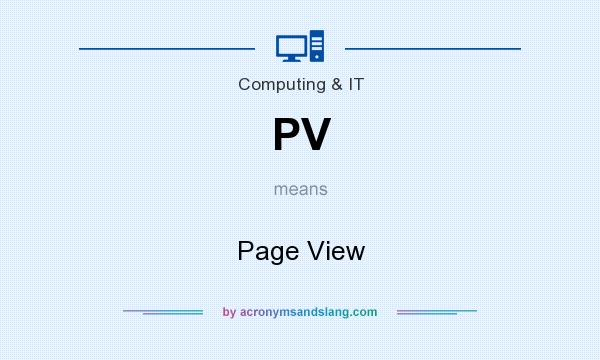 What does PV mean? It stands for Page View