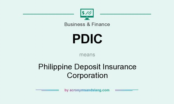 What does PDIC mean? It stands for Philippine Deposit Insurance Corporation