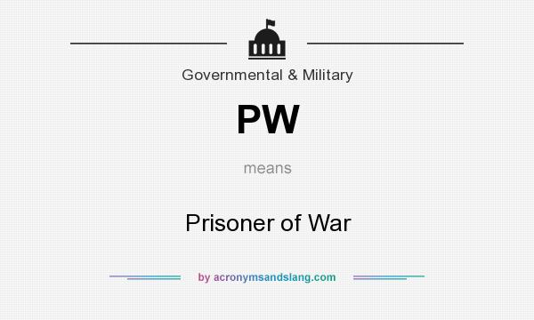 What does PW mean? It stands for Prisoner of War