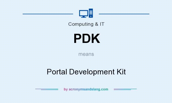 What does PDK mean? It stands for Portal Development Kit