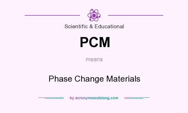 What does PCM mean? It stands for Phase Change Materials