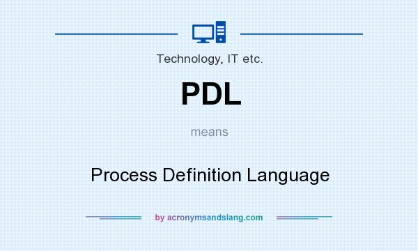 What does PDL mean? It stands for Process Definition Language