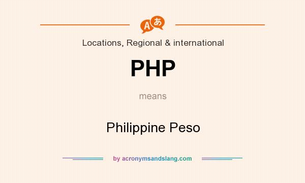 What does PHP mean? It stands for Philippine Peso