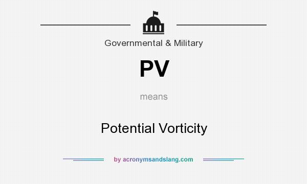 What does PV mean? It stands for Potential Vorticity
