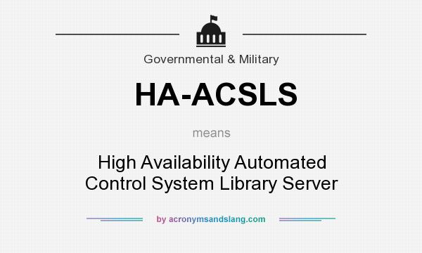 What does HA-ACSLS mean? It stands for High Availability Automated Control System Library Server