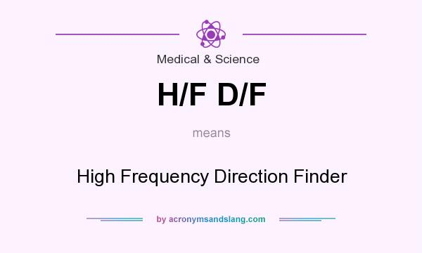 What does H/F D/F mean? It stands for High Frequency Direction Finder