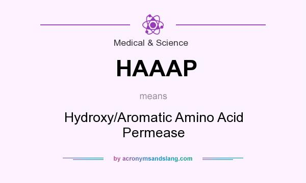 What does HAAAP mean? It stands for Hydroxy/Aromatic Amino Acid Permease