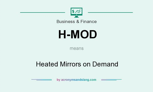 What does H-MOD mean? It stands for Heated Mirrors on Demand