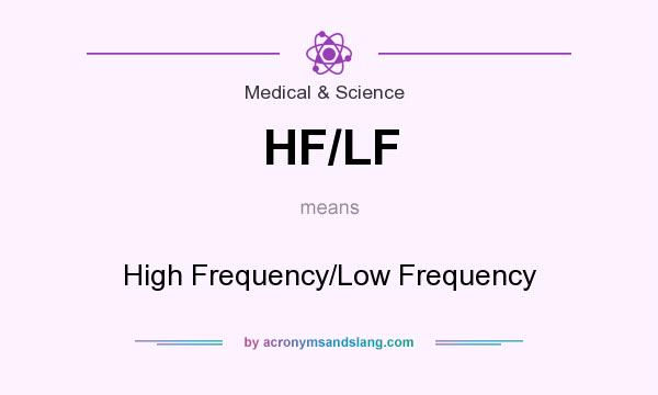 What does HF/LF mean? It stands for High Frequency/Low Frequency