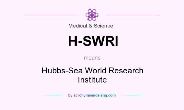 What does H-SWRI mean? It stands for Hubbs-Sea World Research Institute