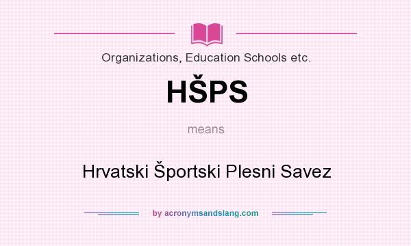 What does HŠPS mean? It stands for Hrvatski Športski Plesni Savez