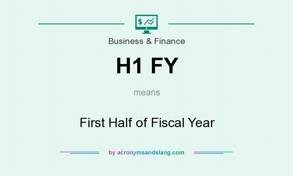 What does H1 FY mean? It stands for First Half of Fiscal Year