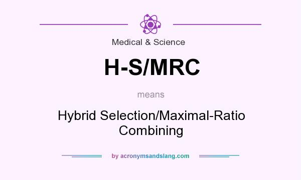 What does H-S/MRC mean? It stands for Hybrid Selection/Maximal-Ratio Combining