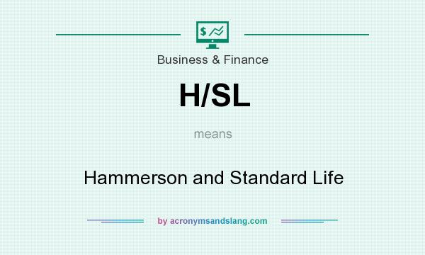 What does H/SL mean? It stands for Hammerson and Standard Life
