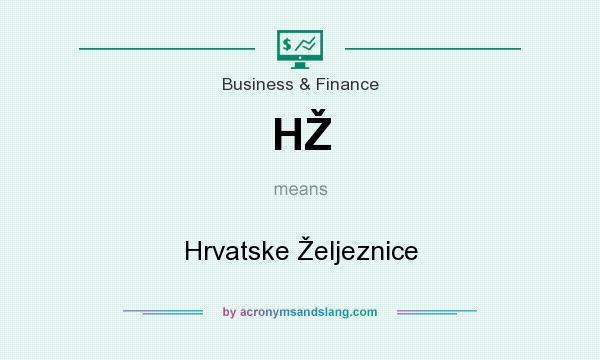 What does HŽ mean? It stands for Hrvatske Željeznice