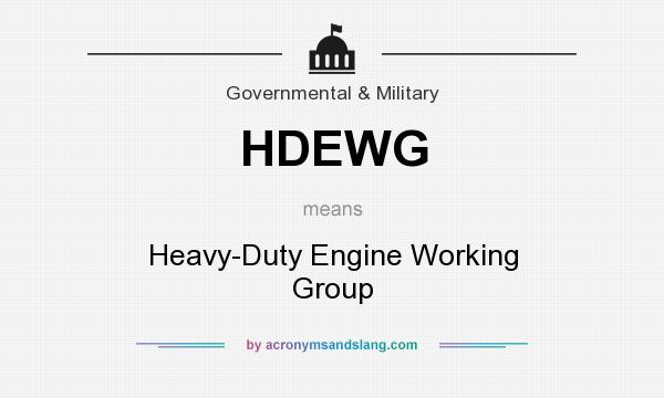 What does HDEWG mean? It stands for Heavy-Duty Engine Working Group