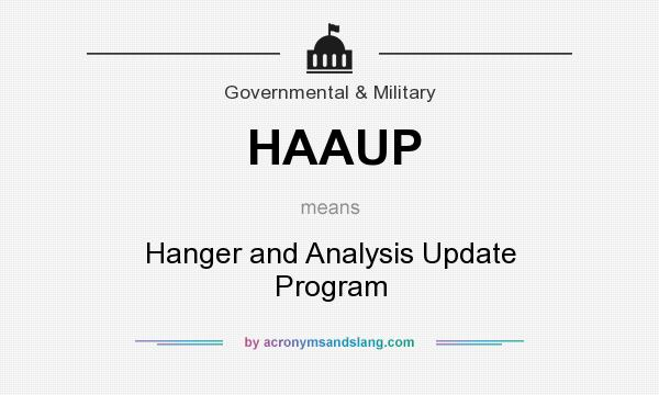What does HAAUP mean? It stands for Hanger and Analysis Update Program