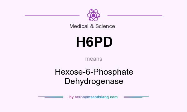 What does H6PD mean? It stands for Hexose-6-Phosphate Dehydrogenase