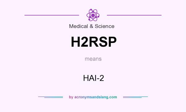 What does H2RSP mean? It stands for HAI-2