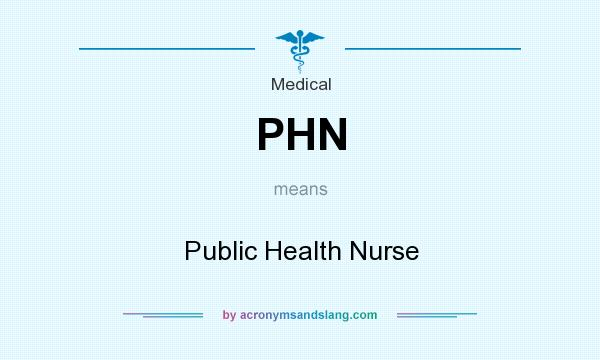 What does PHN mean? It stands for Public Health Nurse