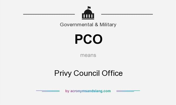 What does PCO mean? It stands for Privy Council Office