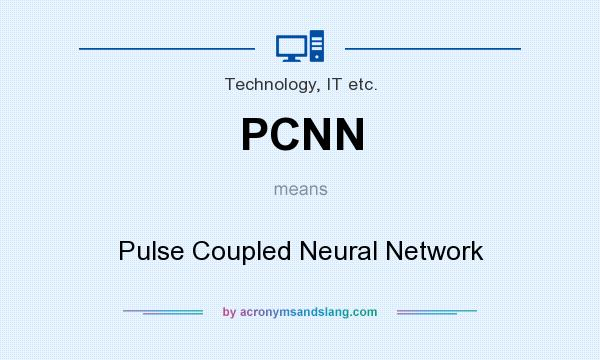 What does PCNN mean? It stands for Pulse Coupled Neural Network
