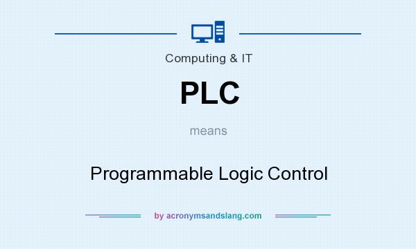 What does PLC mean? It stands for Programmable Logic Control