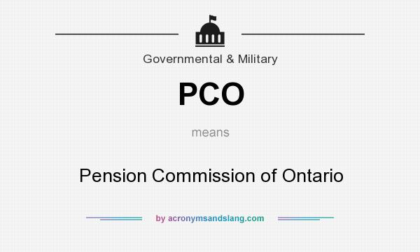 What does PCO mean? It stands for Pension Commission of Ontario