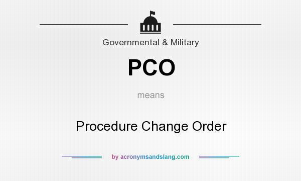 What does PCO mean? It stands for Procedure Change Order