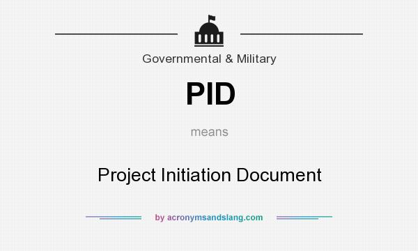 What does PID mean? It stands for Project Initiation Document