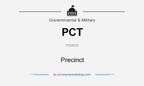 What does PCT mean? It stands for Precinct