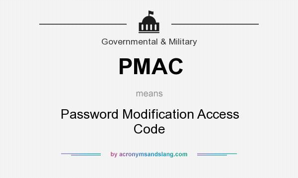 What does PMAC mean? It stands for Password Modification Access Code