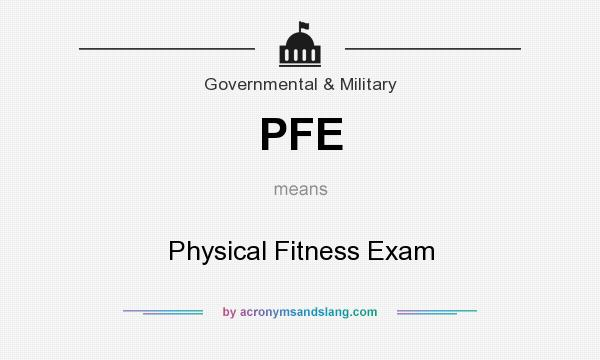 What does PFE mean? It stands for Physical Fitness Exam