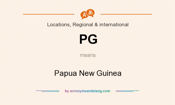What does PG mean? It stands for Papua New Guinea
