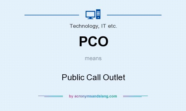 What does PCO mean? It stands for Public Call Outlet