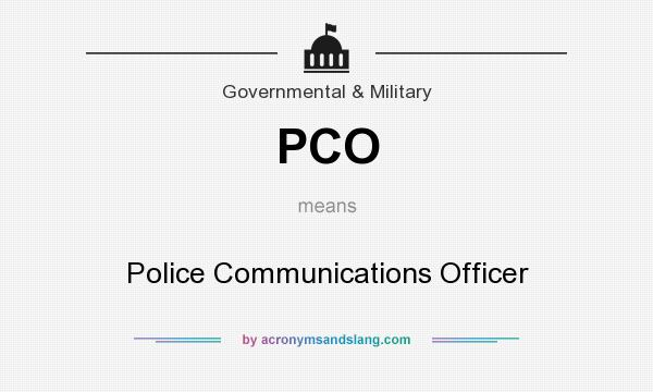 What does PCO mean? It stands for Police Communications Officer