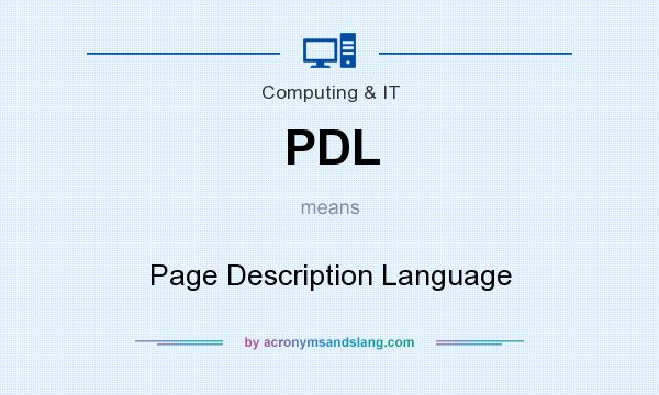 What does PDL mean? It stands for Page Description Language