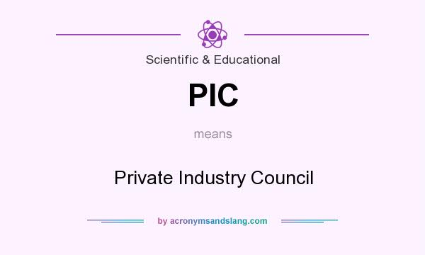 What does PIC mean? It stands for Private Industry Council