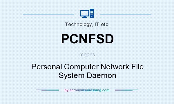 What does PCNFSD mean? It stands for Personal Computer Network File System Daemon